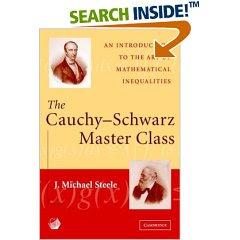 Cauchy Schwarz Master Class J. Michael Steele Cambridge Univeristy Press Cover Designincluding Pictures of Cauchy and of K. H. A. Schwarz (sometimes misspelled Schwartz)