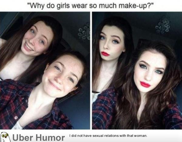 This Is Why Girls Wear Make Up Funny Pictures Quotes Pics