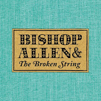 Bishop Allen & The Broken String