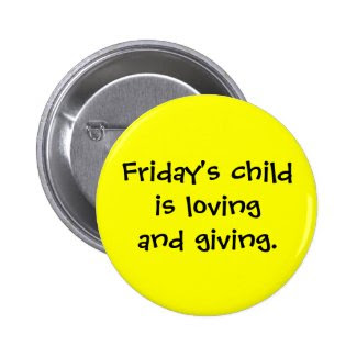 Friday's Child Button