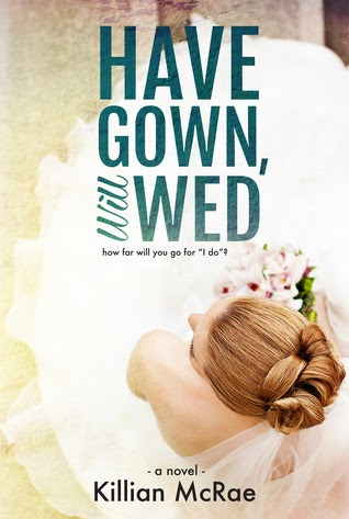 Blog Tour: Have Gown Will Wed   Killian McRae