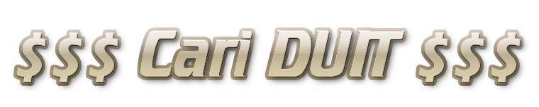 $$$ Cari DUIT $$$