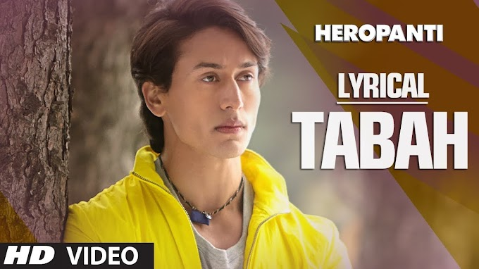 TabahFull Song with Lyrics | Mohit Chauhan | Tiger Shroff | Kriti Sanon - MOHIT CHAUHAN Lyrics