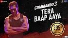 Tera Baap Aaya Lyrics - Commando 3