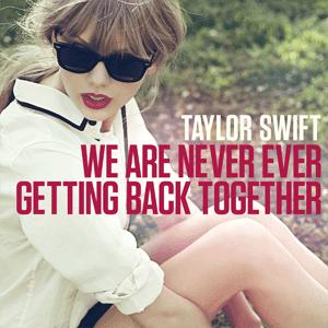 Taylor Swift Never Ever Getting Back Together Lyrics