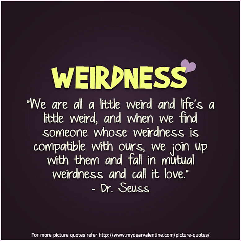 Quotes About Weird Day 39 Quotes