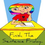 Join My Weekly Writing Prompt Finish the Sentence Friday