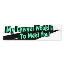 My Lawyer Would Love Bumper Sticker bumpersticker