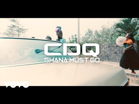 DOWNLOAD VIDEO: CDQ - Ghana Must Go