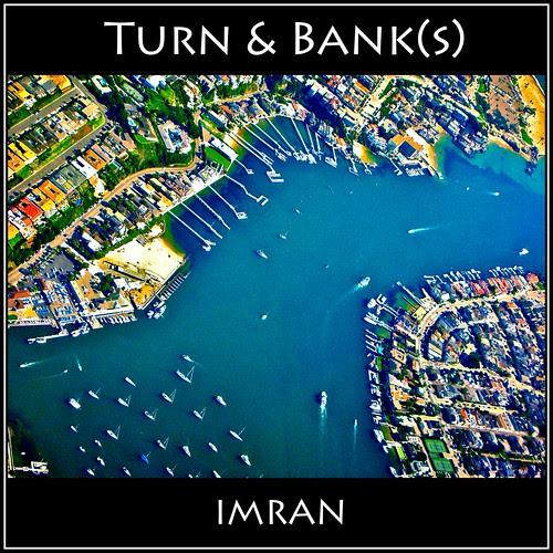 Turn & Bank Over River Banks To Airport, Port & Beach Newport Beach To Port - IMRAN™ — 900+ Views! by ImranAnwar
