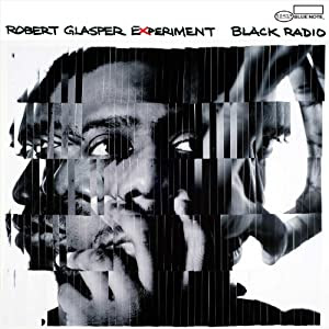Robert Glasper Experiment  - Black Radio  cover