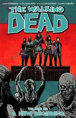 The Walking Dead, Volume 22: A New Beginning