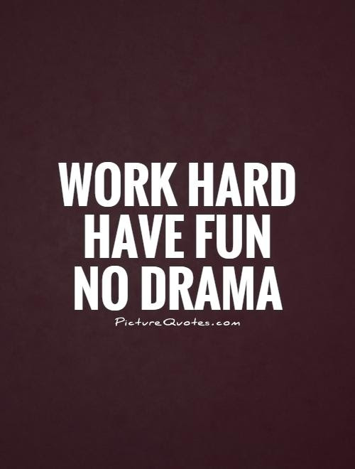 Quotes Working Hard Having Fun Quotes