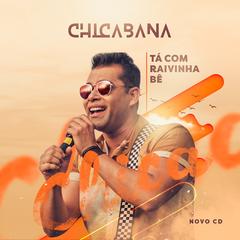Chicabana - Tá Com Raivinha Bê - CD Promocional