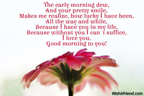 Good Morning Message For Girlfriend The Early Morning Dew And Your