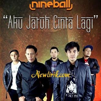 Lirik Nineball - Aku Jatuh Cinta Lagi