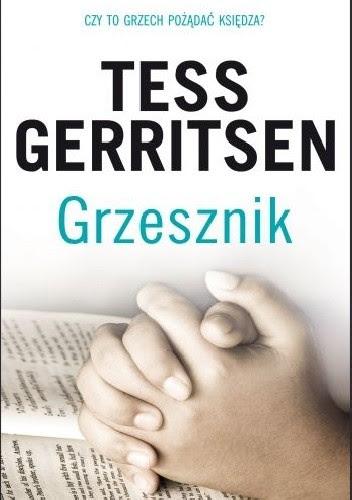 """Podwójne zabójstwo w klasztorze i kobieta bez twarzy w """"Grzeszniku"""" Tess Gerritsen [Rizzoli & Isles #3]"""