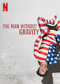 Man Without Gravity, The