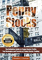 PENNY STOCKS: The Definitive Guide to Penny Stocks Profits - Top Strategies and Secrets of Penny Stocks Trading