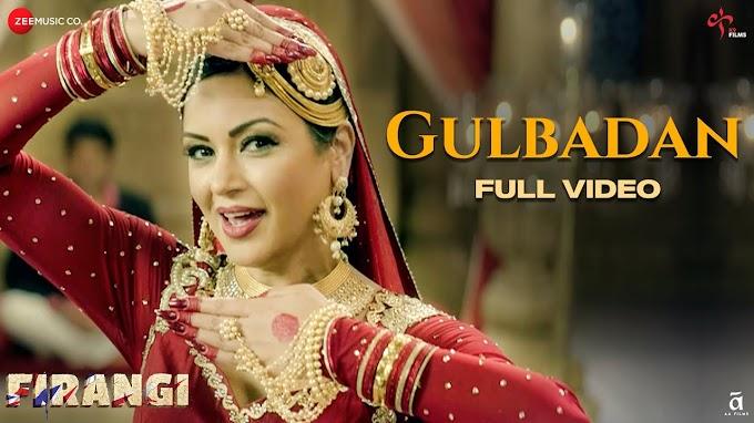 Gulbadan Lyrics -  Firangi   Kapil Sharma & Maryam Zakaria   LYRICSADVANCE