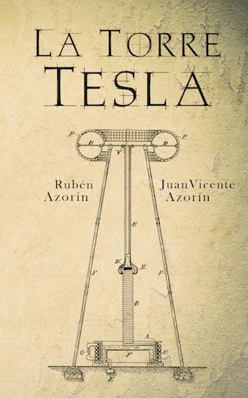 Portada del libro La torre Tesla, de Rubén Azorín y Juan Vicente Azorín