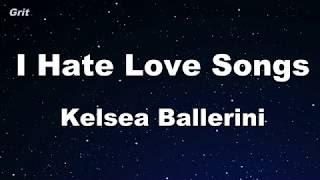Download I Hate Love Songs Kelsea Ballerini Karaoke With Guide