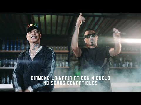 Diamond La Mafia x Don Miguelo – No Somos Compatibles (Video Oficial)