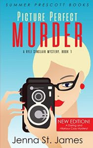 Picture Perfect Murder by Jenna St. James