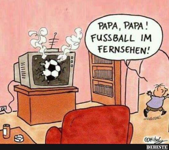 Papa Papa Fussball Im Fernsehen Lustige Bilder Sprüche Witze