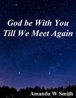 God Be With You Till We Meet Again 18 Free Arrangements