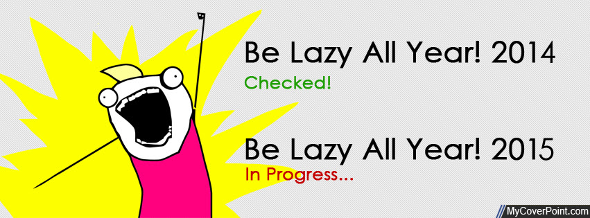 Be Lazy 2015 Funny Facebook Cover Facebook Timeline Cover