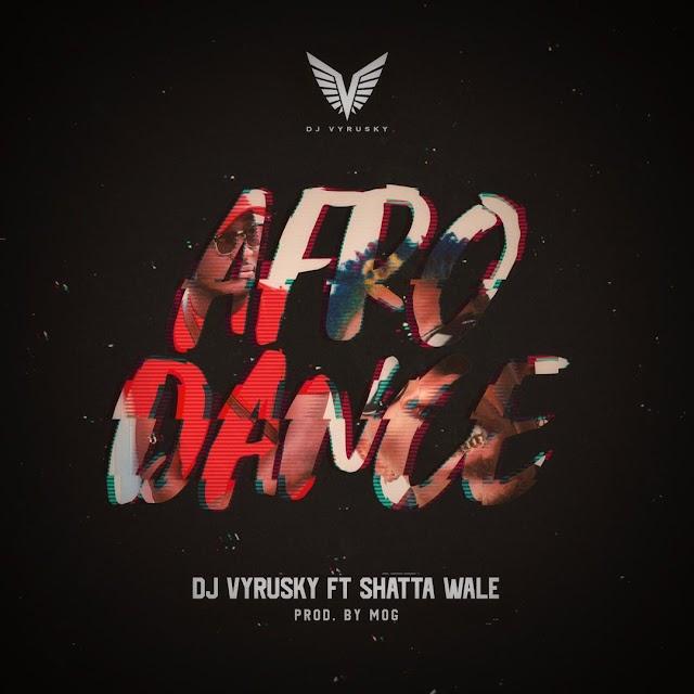 DJ Vyrusky Ft Shatta Wale - Afro Dance (Prod. By MOG Beats)