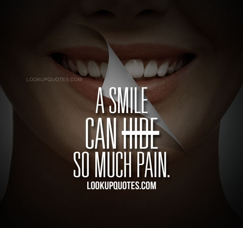 A Smile Can Hide So Much Pain