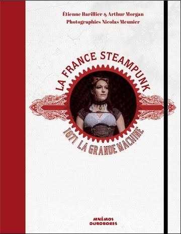 Couverture La France steampunk : 1871 La Grande machine
