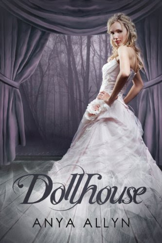 Dollhouse (The Dollhouse Trilogy) by Anya Allyn