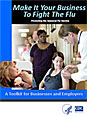 Make It Your Business To Fight The Flu: A Toolkit for Businesses and