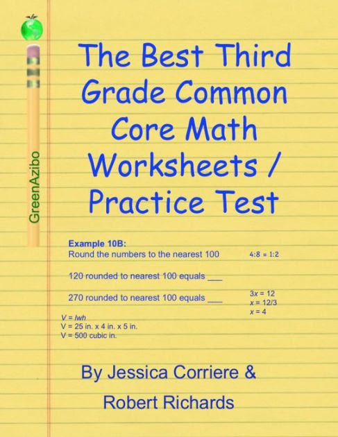 The Best Third Grade Common Core Math Worksheets / Practice Tests by Robert Richards, Jessica