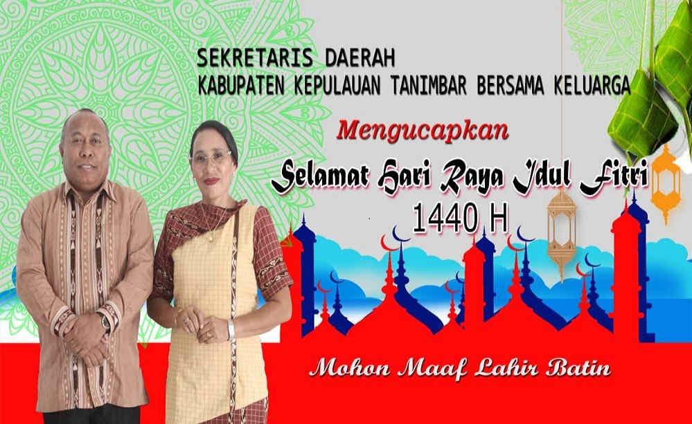 Sekda Kepulauan Tanimbar mengucapkan Selamat Merayakan Idul Fitri 1440 Hijriah dan 2019 Masehi
