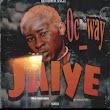 OC Way - Jaiye (Freestyle)