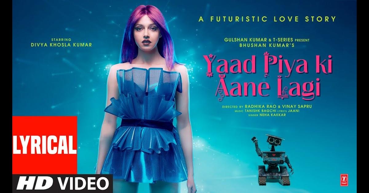 Yaad Piya Ki Aane Lagi Lyrics Neha Kakkar Yaad Piya Ki Aane Lagi Song 2020