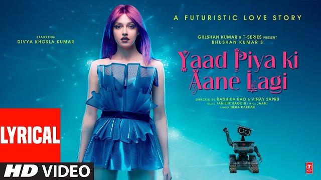 Yaad Piya Ki Aane Lagi Lyrics Neha Kakkar - Yaad Piya Ki Aane Lagi Song 2020