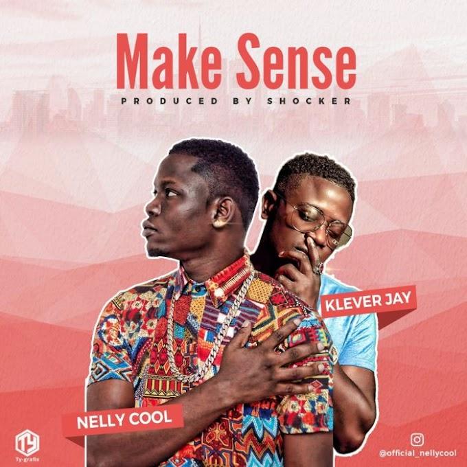 [Music] Nelly Cool Ft. Klever Jay – Make Sense