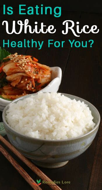 eating white rice healthy   remedies lore