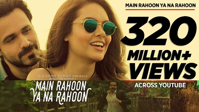 Mai rahoon ya na rahoon lyrics - Armaan Malik  | lyrics for romantic song
