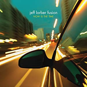 Jeff Lorber Fusion Now Is The Time cover