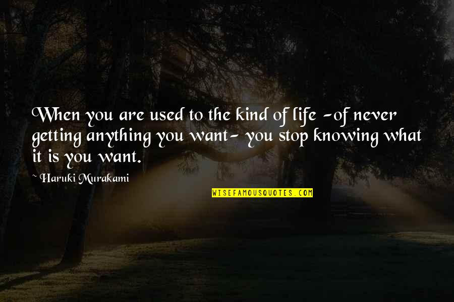 Knowing What U Want In Life Quotes Top 9 Famous Quotes About
