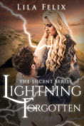 Title: Lightning Forgotten, Author: Lila Felix