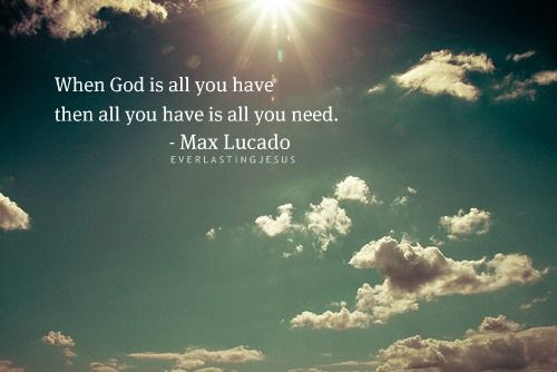 God Is All You Need Picture Quotes