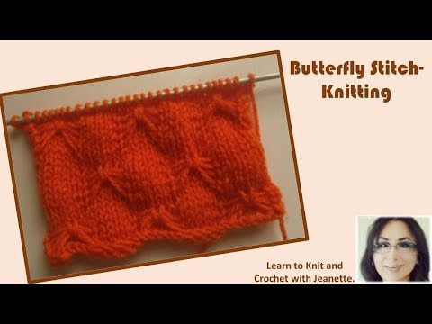 Butterfly Stitches In Knitting : Learn to knit and Crochet with Jeanette: Butterfly Stitch- Knitting