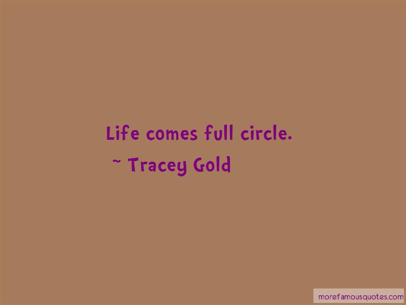 Life Comes Full Circle Quotes Top 4 Quotes About Life Comes Full